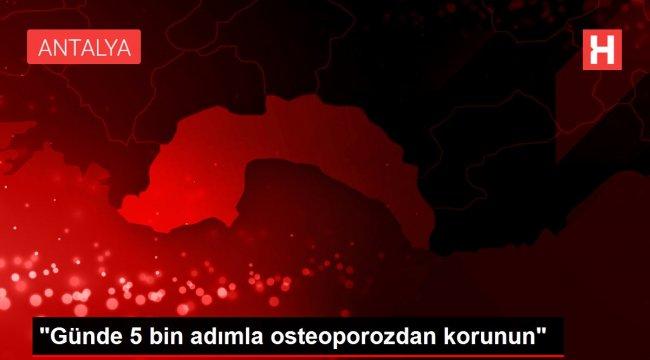 'Günde 5 bin adımla osteoporozdan korunun'
